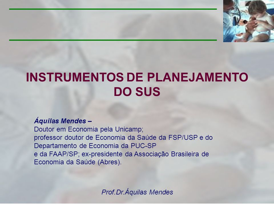 Prof.Dr.Áquilas Mendes É o instrumento de organização da ação governamental, com vistas no enfrentamento de um problema, atendimento a uma demanda ou aproveitamento de oportunidade.
