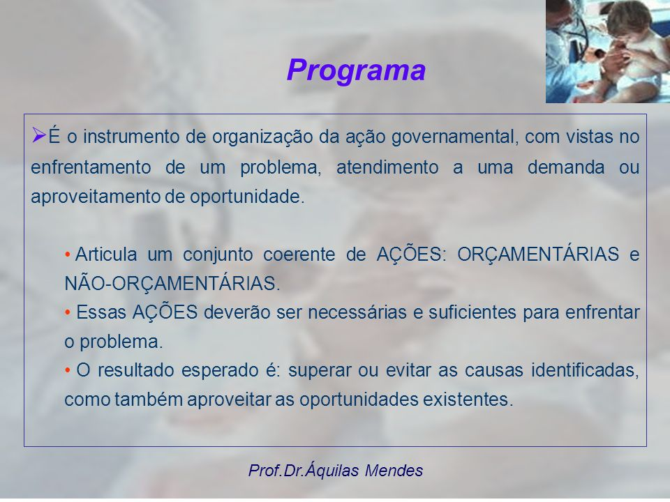 Prof.Dr.Áquilas Mendes PERÍODO DE 4 ANOS Diagnóstico Objetivos Público-Alvo Indicadores Ações, Produtos e Metas Unidades Executoras Fonte de Recursos