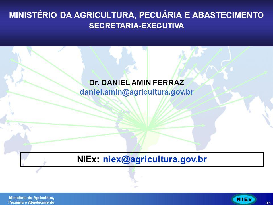 Ministério da Agricultura, Pecuária e Abastecimento 33 NIEx: niex@agricultura.gov.br MINISTÉRIO DA AGRICULTURA, PECUÁRIA E ABASTECIMENTO SECRETARIA-EXECUTIVA 33 Ministério da Agricultura, Pecuária e Abastecimento Dr.