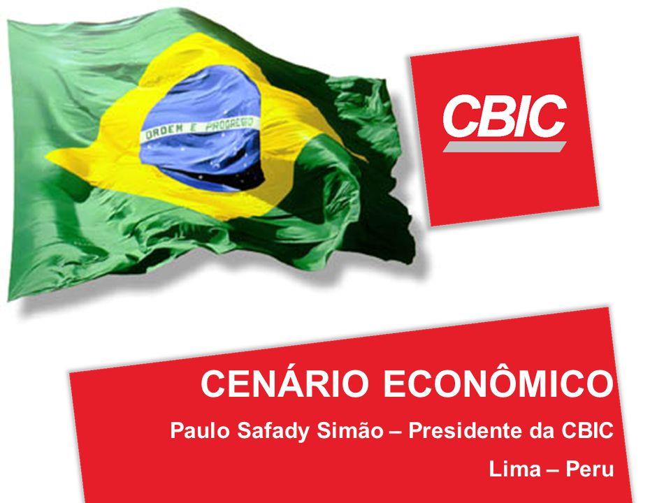 CENÁRIO ECONÔMICO Paulo Safady Simão – Presidente da CBIC Lima – Peru