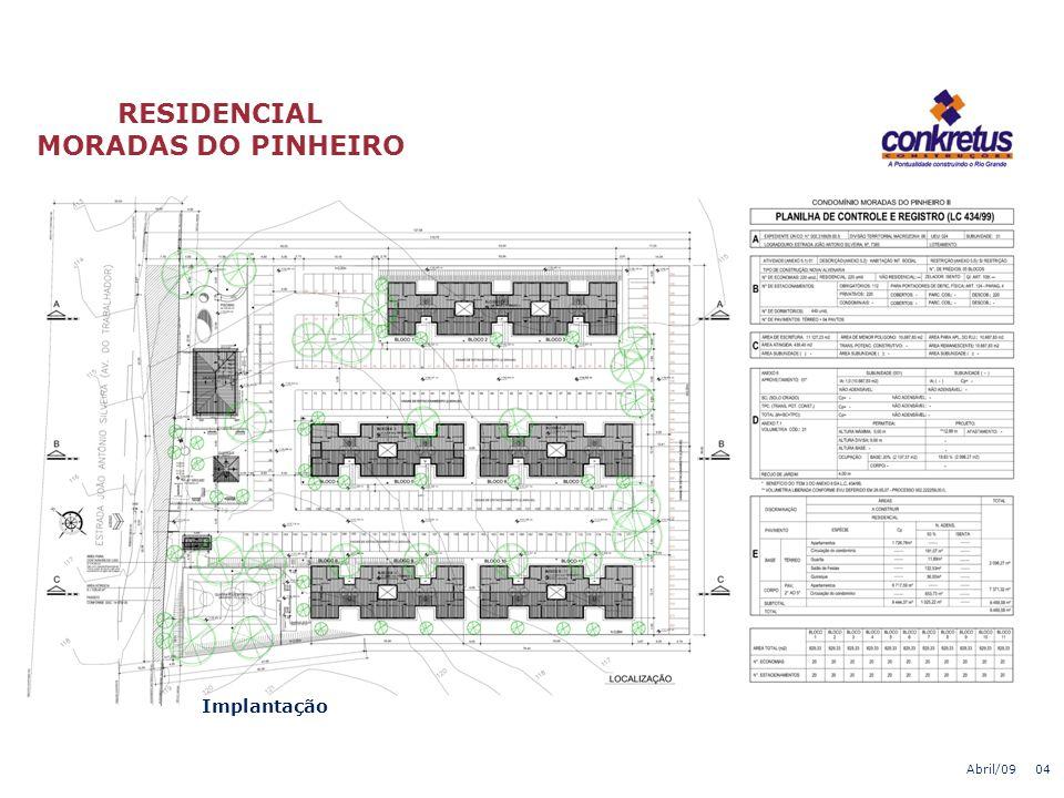 RESIDENCIAL MORADAS DO PINHEIRO O empreendimento é composto por: 11 Blocos com 5 pavimentos 220 Apartamentos Apartamentos de 2 dormitórios 220 Estacio