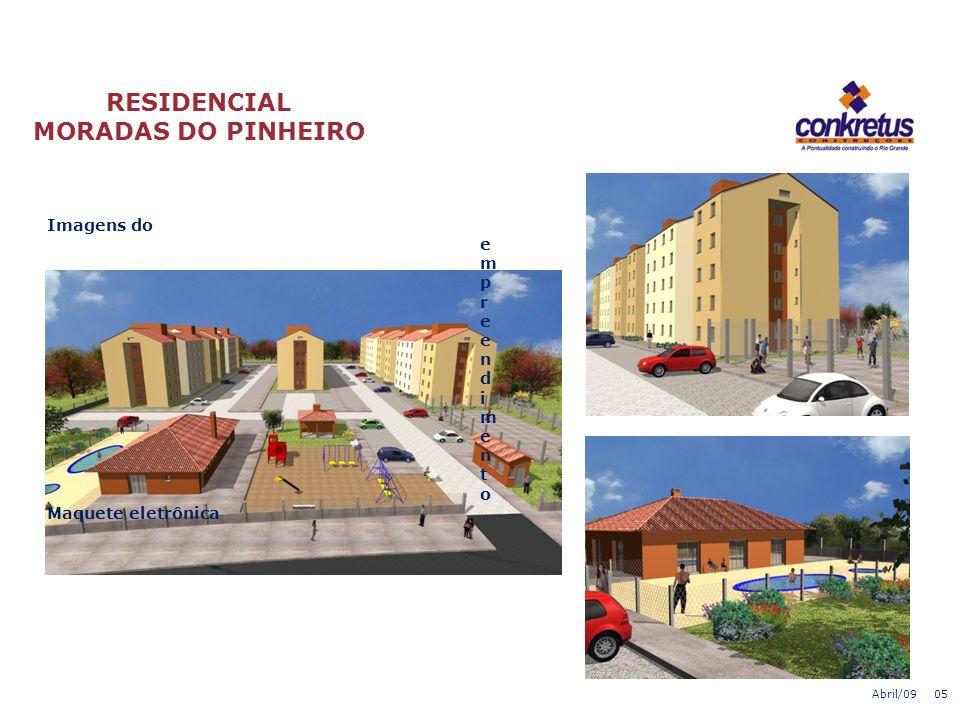 RESIDENCIAL MORADAS DO PINHEIRO Abril/09 04 Implantação