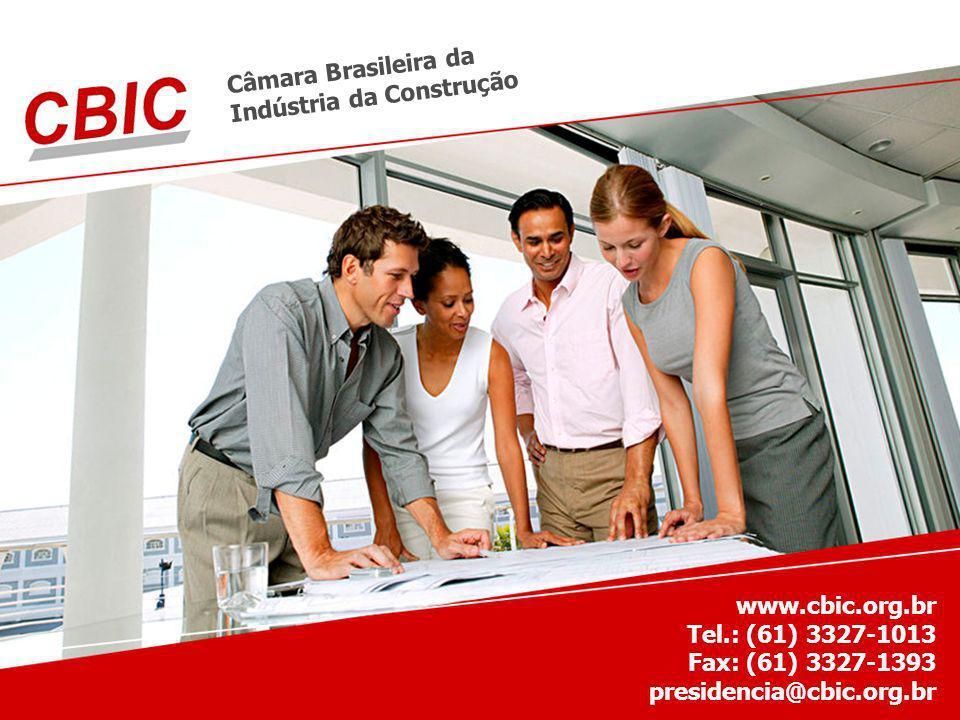 Câmara Brasileira da Indústria da Construção www.cbic.org.br Tel.: (61) 3327-1013 Fax: (61) 3327-1393 presidencia@cbic.org.br