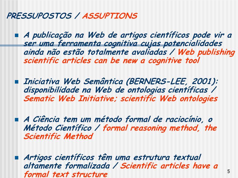5 PRESSUPOSTOS / ASSUPTIONS A publicação na Web de artigos científicos pode vir a ser uma ferramenta cognitiva cujas potencialidades ainda não estão t