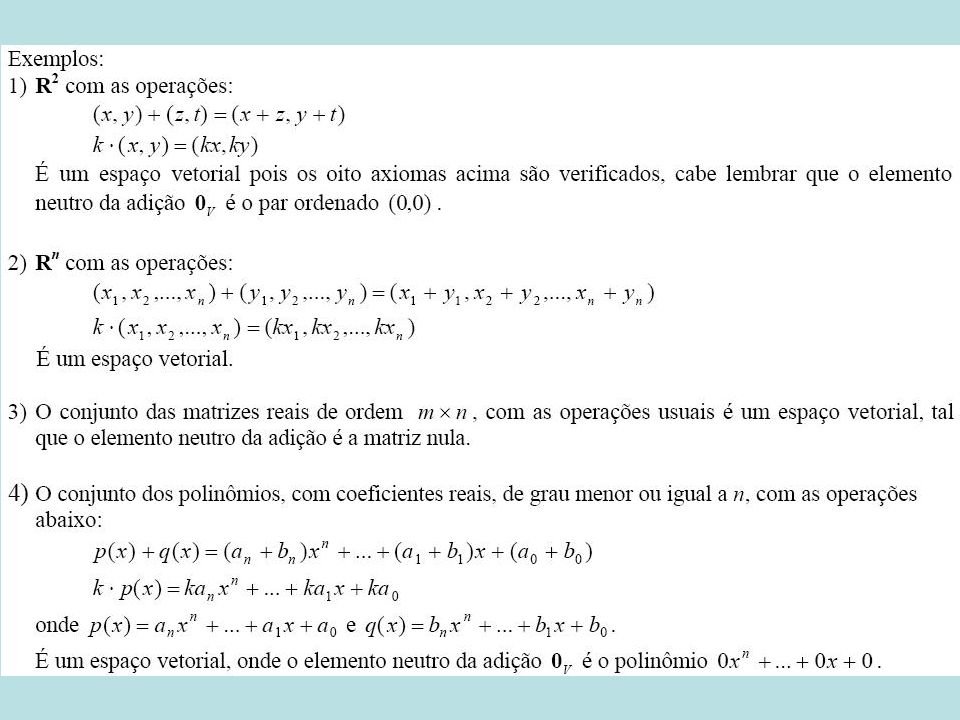 5) Verificar se o conjunto Com as operações definidas por: (x 1,x 1 2 ) + (x 2,x 2 2 ) = (x 1 +x 2,(x 1 +x 2 ) 2 ) α.