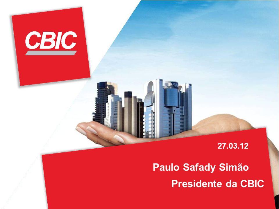 27.03.12 Paulo Safady Simão Presidente da CBIC