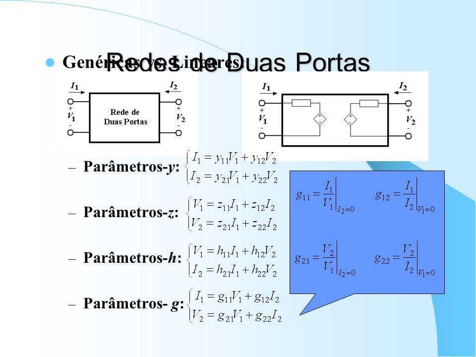 Redes de Duas Portas Genéricas vs. Lineares: – Parâmetros-y: – Parâmetros-z: – Parâmetros-h: – Parâmetros- g: