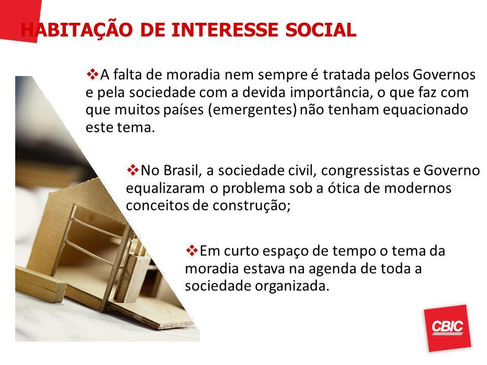 No Brasil, a sociedade civil, congressistas e Governo equalizaram o problema sob a ótica de modernos conceitos de construção; Em curto espaço de tempo