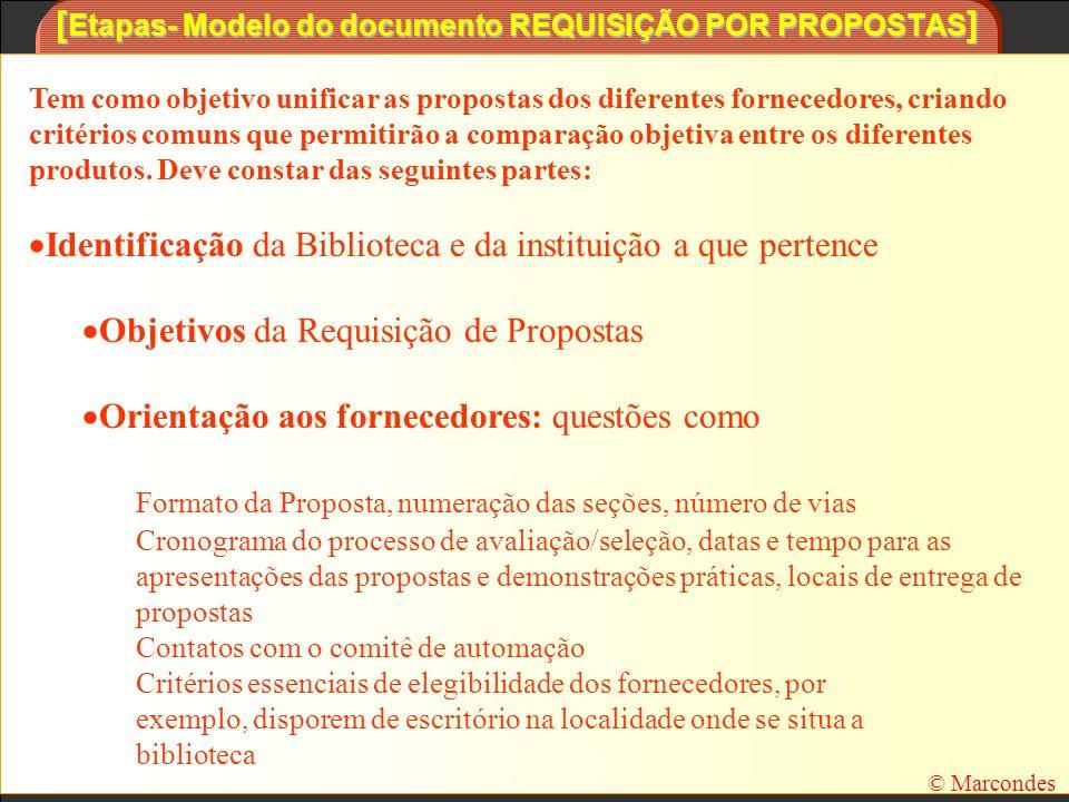 [ Etapas- Modelo do documento REQUISIÇÃO POR PROPOSTAS ] Tem como objetivo unificar as propostas dos diferentes fornecedores, criando critérios comuns