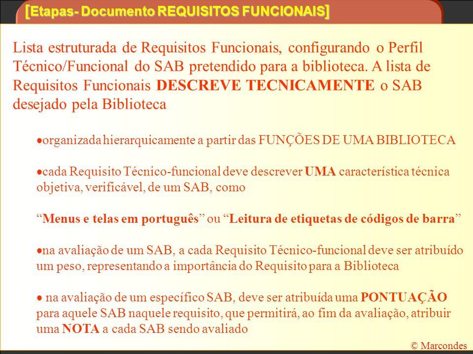 [ Etapas- Documento REQUISITOS FUNCIONAIS ] Lista estruturada de Requisitos Funcionais, configurando o Perfil Técnico/Funcional do SAB pretendido para