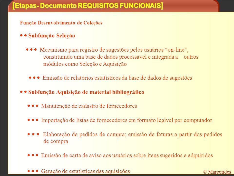 [ Etapas- Documento REQUISITOS FUNCIONAIS ] Função Desenvolvimento de Coleções Subfunção Seleção ecanismo para registro de sugestões pelos usuários on