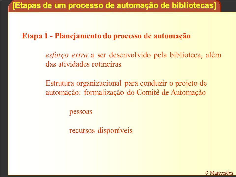 [Etapas de um processo de automação de bibliotecas] Etapa 1 - Planejamento do processo de automação esforço extra a ser desenvolvido pela biblioteca,