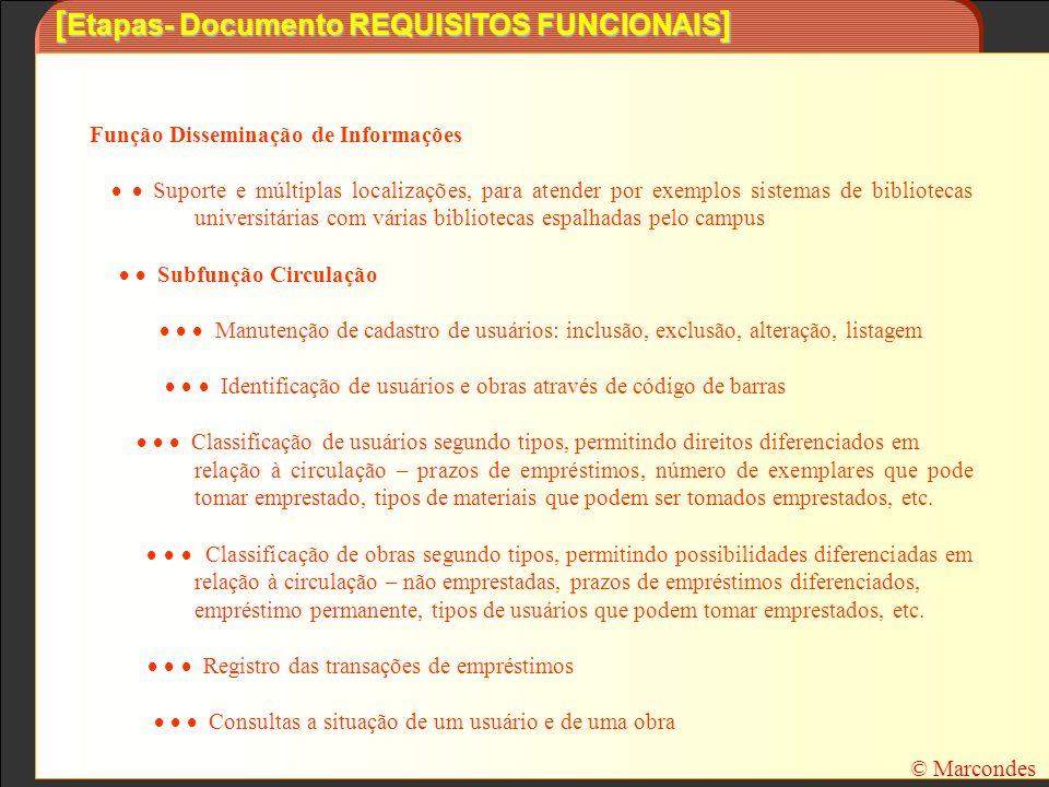 [ Etapas- Documento REQUISITOS FUNCIONAIS ] Função Disseminação de Informações Suporte e múltiplas localizações, para atender por exemplos sistemas de