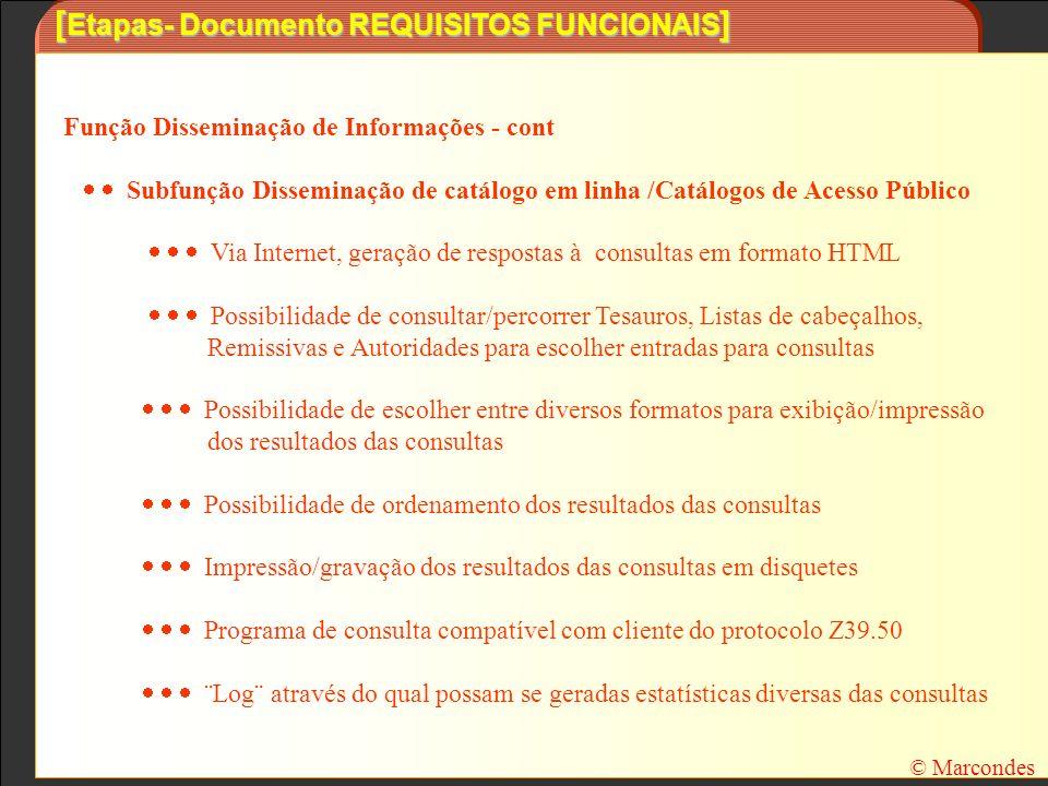 [ Etapas- Documento REQUISITOS FUNCIONAIS ] Função Disseminação de Informações - cont Subfunção Disseminação de catálogo em linha /Catálogos de Acesso