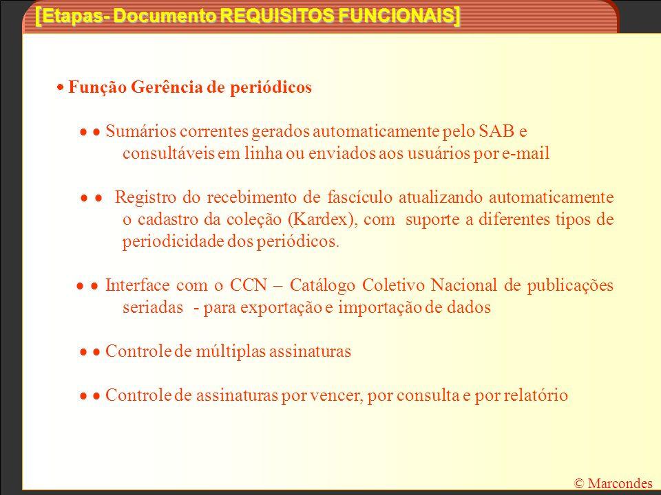 [ Etapas- Documento REQUISITOS FUNCIONAIS ] Função Gerência de periódicos Sumários correntes gerados automaticamente pelo SAB e consultáveis em linha