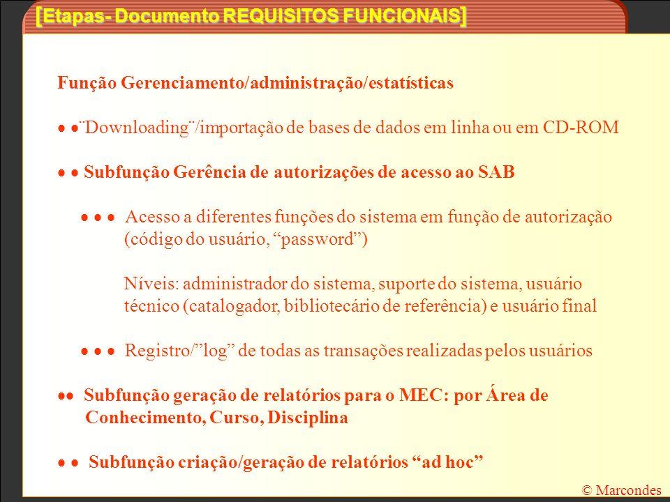 [ Etapas- Documento REQUISITOS FUNCIONAIS ] Função Gerenciamento/administração/estatísticas ¨Downloading¨/importação de bases de dados em linha ou em