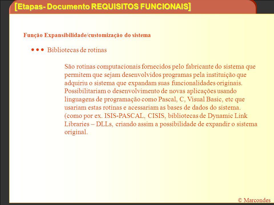 [ Etapas- Documento REQUISITOS FUNCIONAIS ] Função Expansibilidade/customização do sistema Bibliotecas de rotinas São rotinas computacionais fornecido