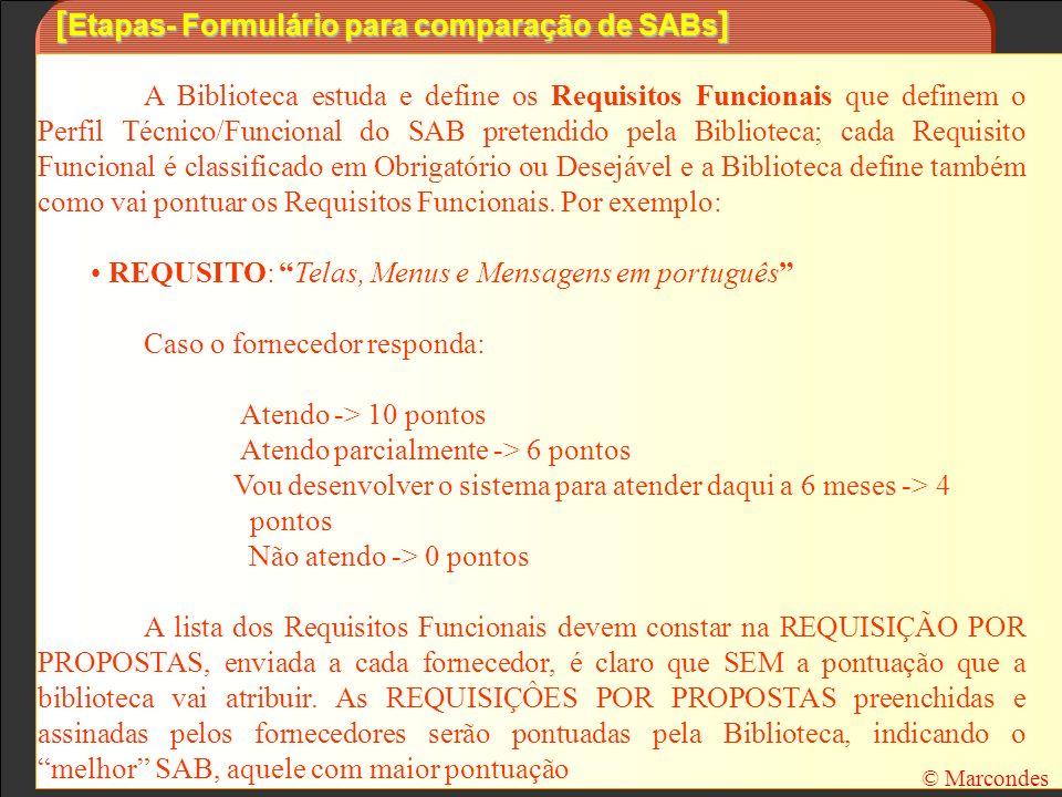 [ Etapas- Formulário para comparação de SABs ] A Biblioteca estuda e define os Requisitos Funcionais que definem o Perfil Técnico/Funcional do SAB pre