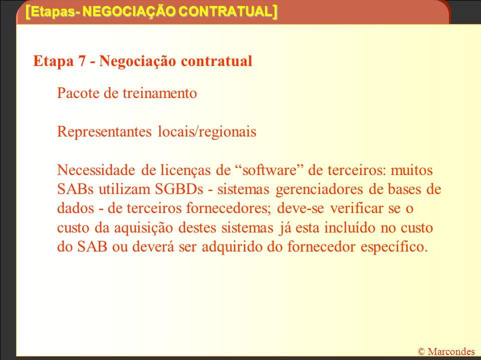 [ Etapas- NEGOCIAÇÃO CONTRATUAL ] Etapa 7 - Negociação contratual Pacote de treinamento Representantes locais/regionais Necessidade de licenças de sof