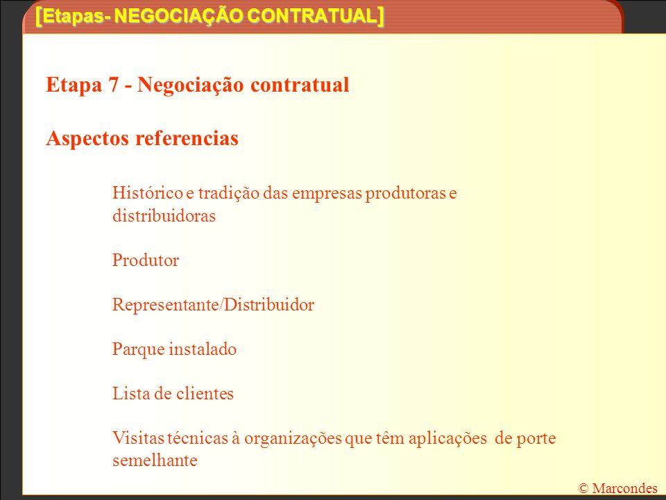 [ Etapas- NEGOCIAÇÃO CONTRATUAL ] Etapa 7 - Negociação contratual Aspectos referencias Histórico e tradição das empresas produtoras e distribuidoras P