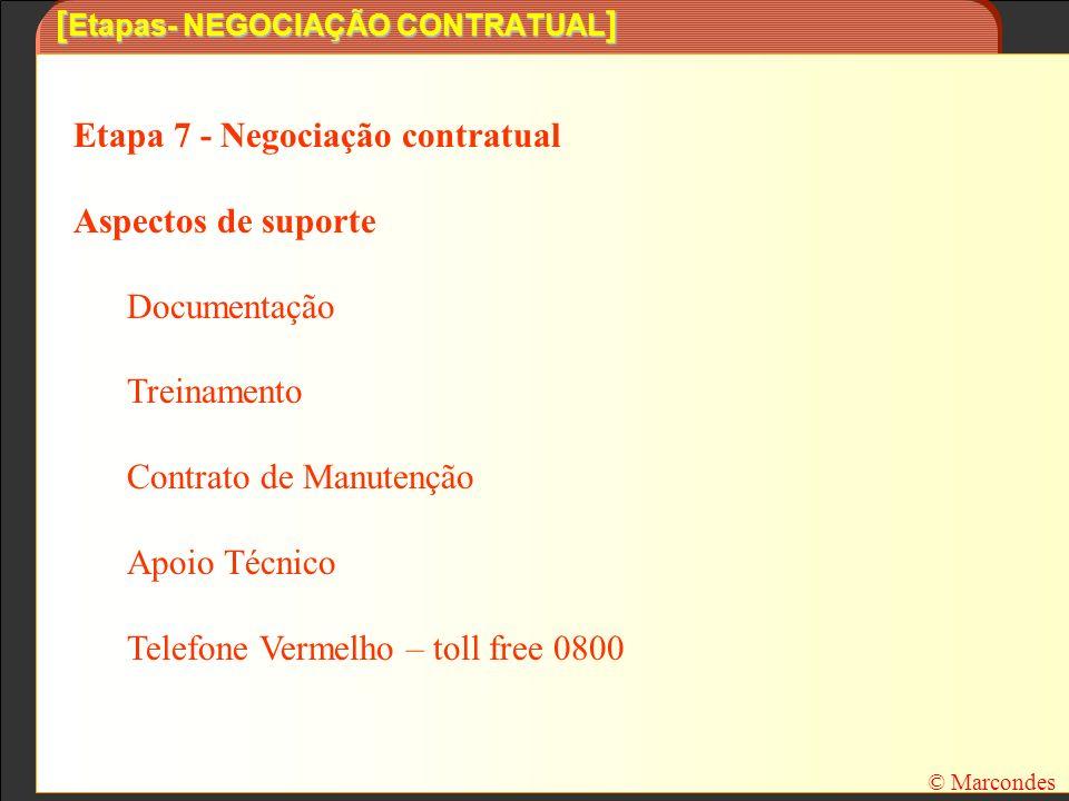 [ Etapas- NEGOCIAÇÃO CONTRATUAL ] Etapa 7 - Negociação contratual Aspectos de suporte Documentação Treinamento Contrato de Manutenção Apoio Técnico Te