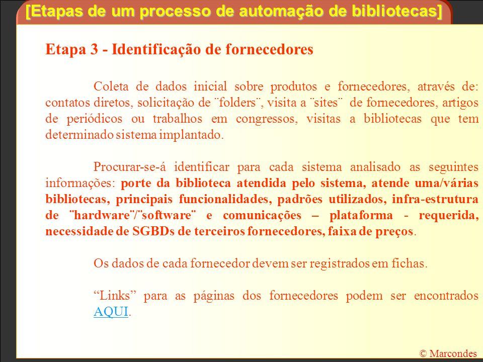 [Etapas de um processo de automação de bibliotecas] Etapa 3 - Identificação de fornecedores Coleta de dados inicial sobre produtos e fornecedores, atr