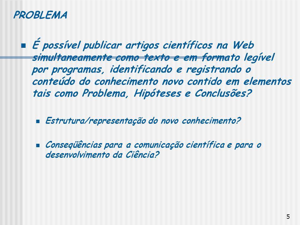5 É possível publicar artigos científicos na Web simultaneamente como texto e em formato legível por programas, identificando e registrando o conteúdo