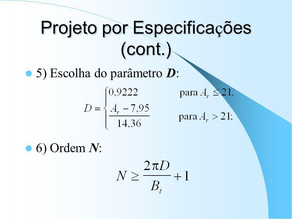 Projeto por Especifica ç ões (cont.) 3) Cálculo de A r : 4) Escolha de :