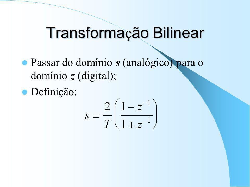 Transforma ç ões Espectrais (cont.)