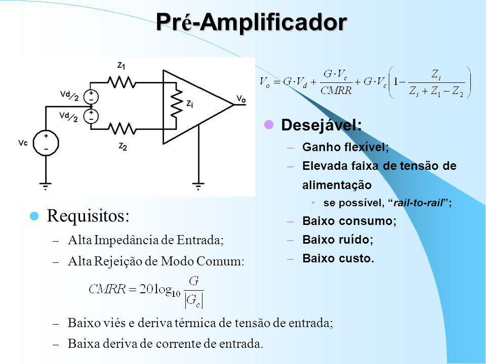 Condicionadores de Sinais para EEG Pré-Amplificador (Diferencial): – ganhos de 10 a 50; Filtro Passa-Altas: – empregado quando se deseja remover DC e