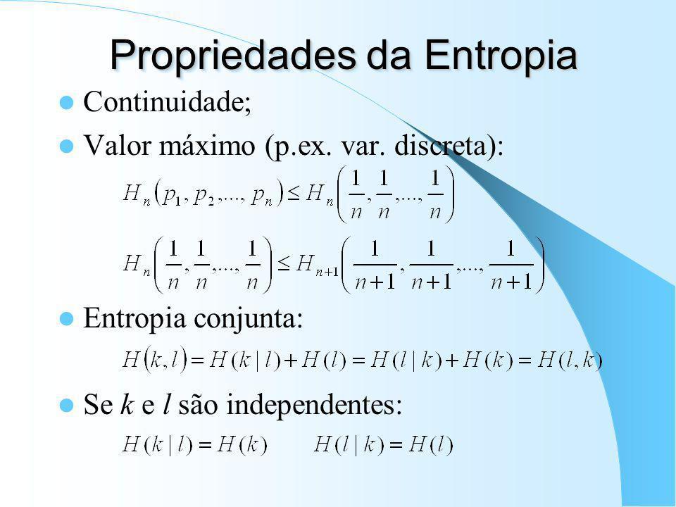 Incerteza, Informa ç ão e Entropia Sejam k e x variáveis aleatórias (discreta e contínua respectivamente). A Quantidade de Informação (I) de uma obser