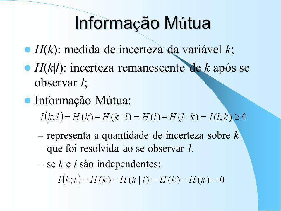 Propriedades da Entropia Exemplo: – Processo de Bernoulli: k 1 = 0; k 2 = 1;