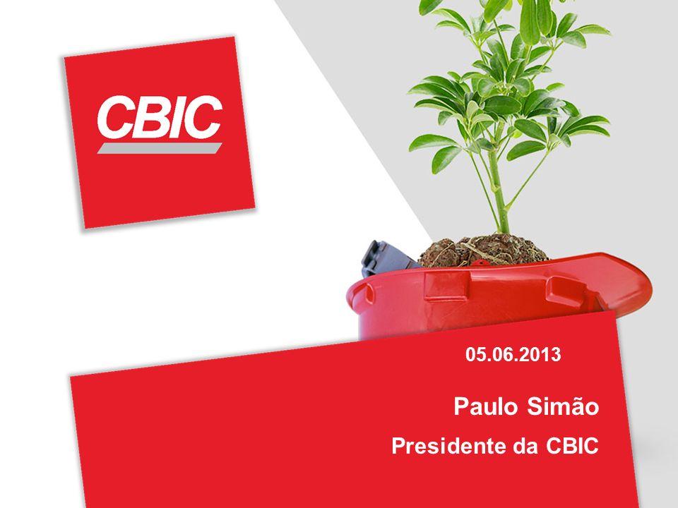 05.06.2013 Paulo Simão Presidente da CBIC