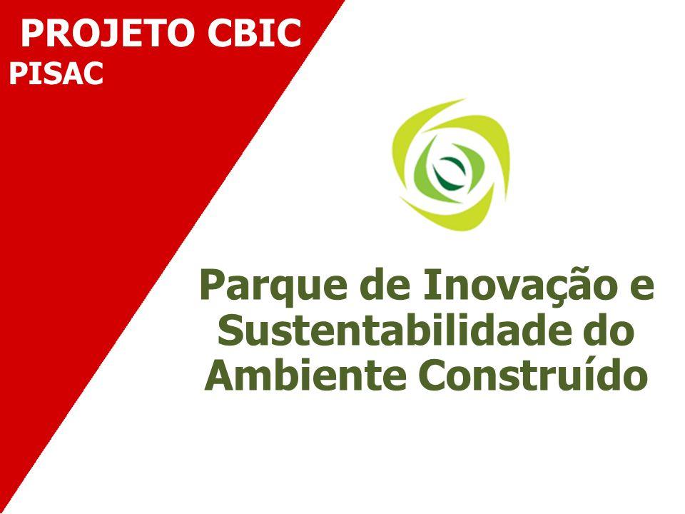 PROJETO CBIC PISAC Parque de Inovação e Sustentabilidade do Ambiente Construído