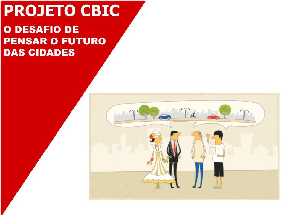 PROJETO CBIC O DESAFIO DE PENSAR O FUTURO DAS CIDADES