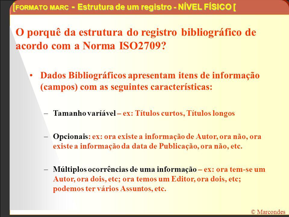 [ FORMATO MARC - Estrutura de um registro - NÍVEL FÍSICO [ Dados Bibliográficos apresentam itens de informação (campos) com as seguintes característic