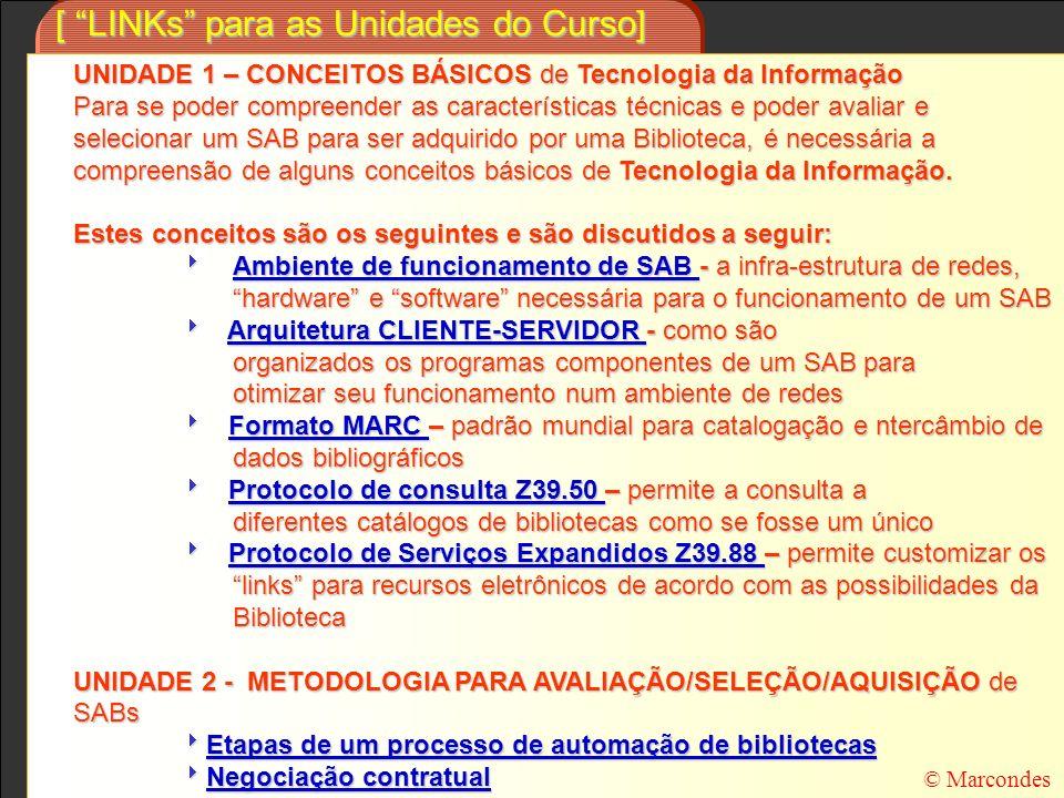 [ LINKs para as Unidades do Curso] UNIDADE 1 – CONCEITOS BÁSICOS de Tecnologia da Informação Para se poder compreender as características técnicas e p