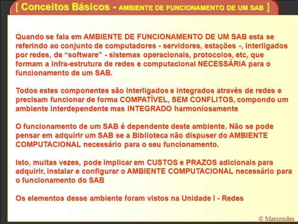Internet/Intranet © Marcondes [ CARACTERÍSTICAS TÉCNICAS DE UM SAB – RESUMO] Prog.