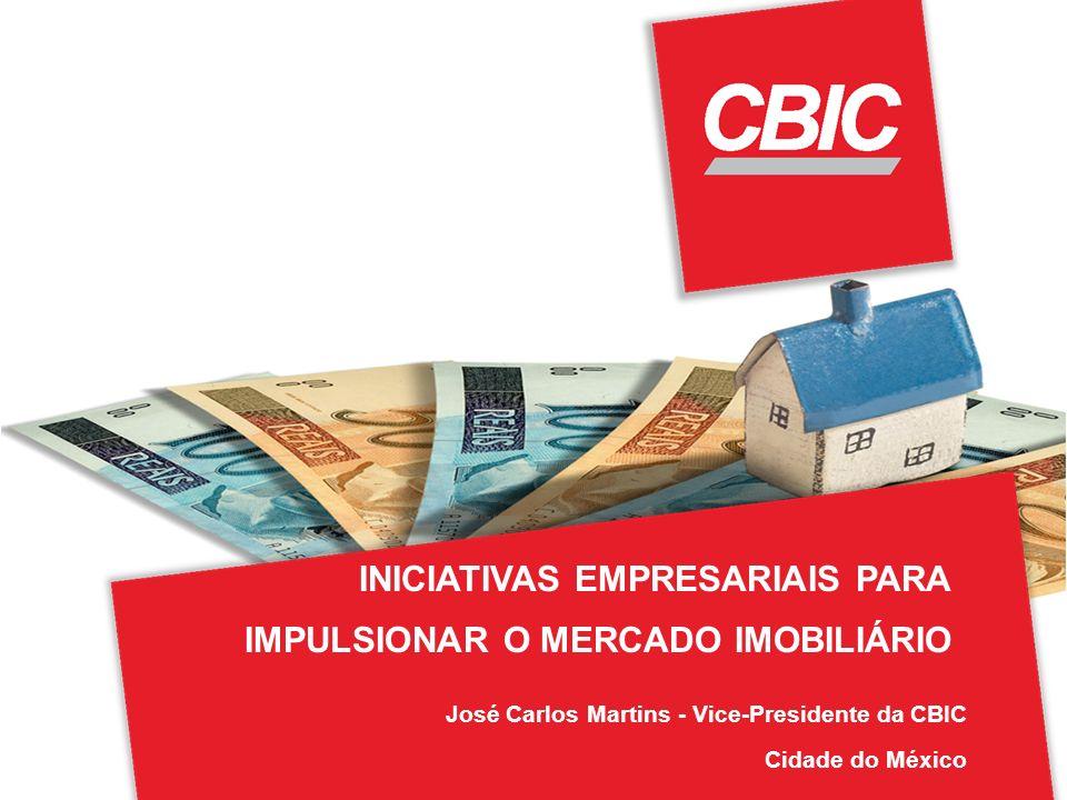 José Carlos Martins - Vice-Presidente da CBIC Cidade do México INICIATIVAS EMPRESARIAIS PARA IMPULSIONAR O MERCADO IMOBILIÁRIO