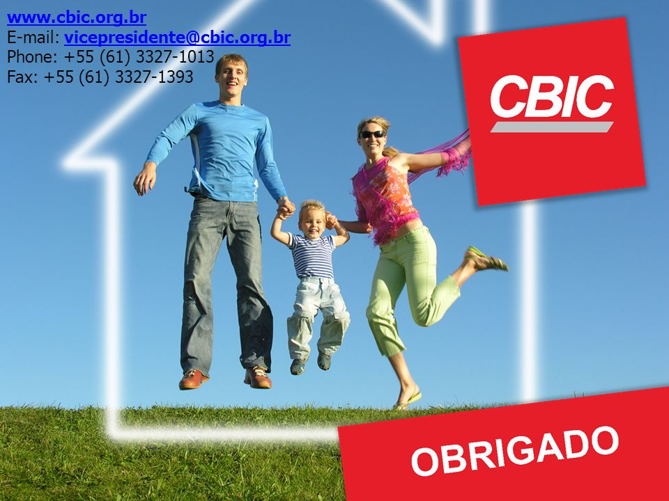 www.cbic.org.br E-mail: vicepresidente@cbic.org.brvicepresidente@cbic.org.br Phone: +55 (61) 3327-1013 Fax: +55 (61) 3327-1393