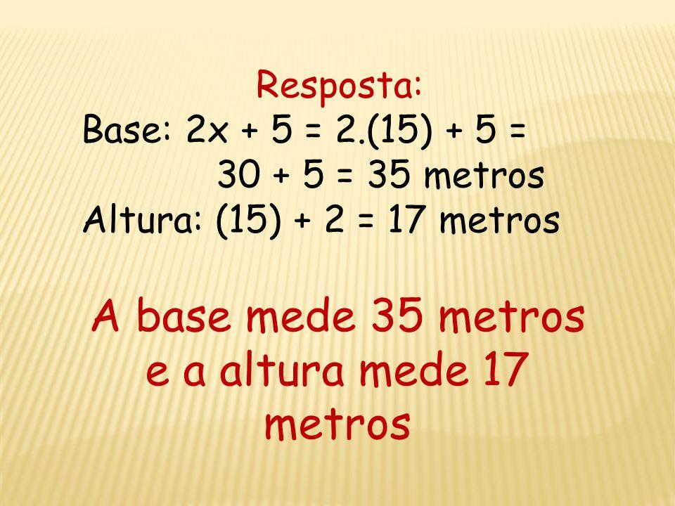 Resolução da Equação: 2(2x + 5) + 2(x + 2) = 104 4x + 10 + 2x + 4 = 104 4x + 2x = 104 – 10 – 4 6x = 90 x = 90/6 x = 15