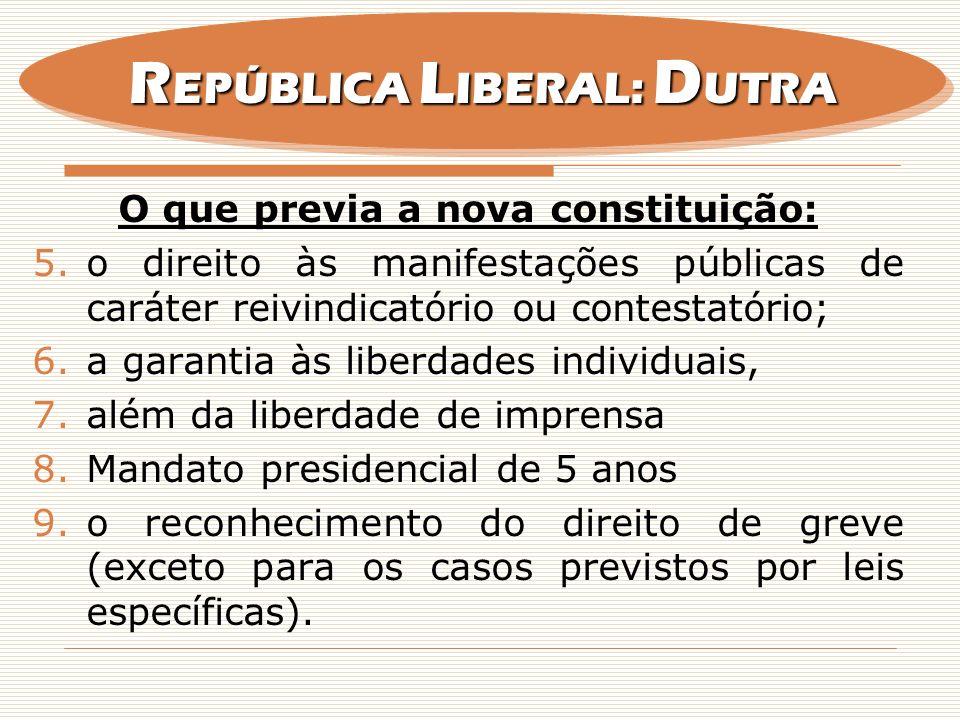O que previa a nova constituição: 5.o direito às manifestações públicas de caráter reivindicatório ou contestatório; 6.a garantia às liberdades indivi