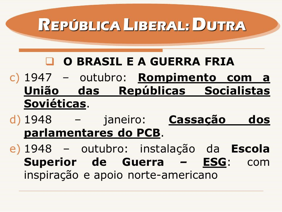 1.EURICO GASPAR DUTRA: B.ECONOMIA: I FASE: Liberalismo econômico.