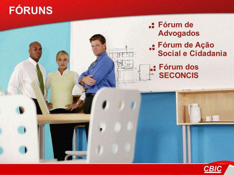 Fórum de Advogados FÓRUNS Fórum de Ação Social e Cidadania Fórum dos SECONCIS