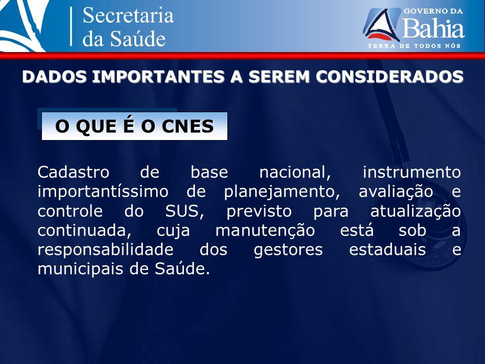 Cadastro de base nacional, instrumento importantíssimo de planejamento, avaliação e controle do SUS, previsto para atualização continuada, cuja manute