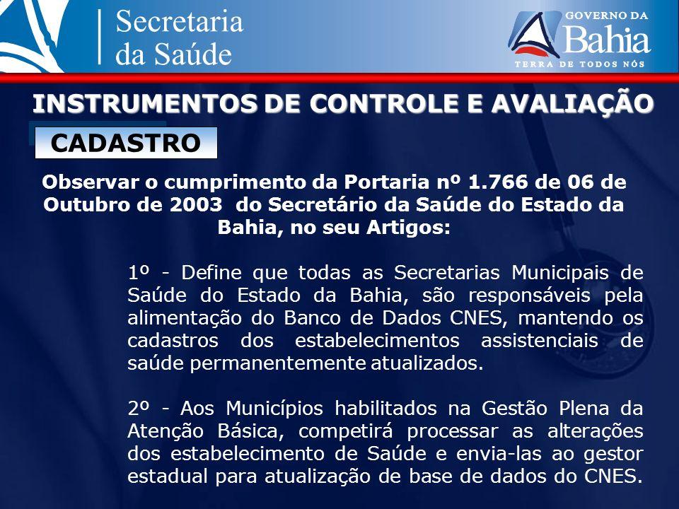 CADASTRO Observar o cumprimento da Portaria nº 1.766 de 06 de Outubro de 2003 do Secretário da Saúde do Estado da Bahia, no seu Artigos: 1º - Define q