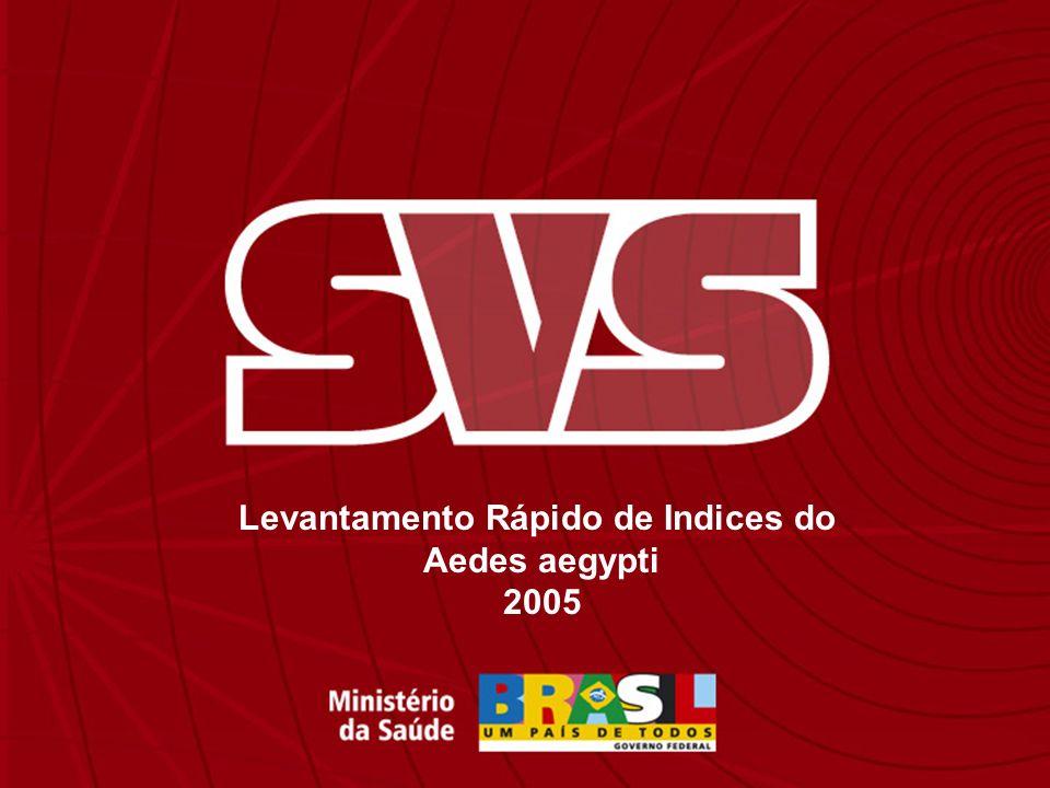 Levantamento Rápido de Indices do Aedes aegypti 2005