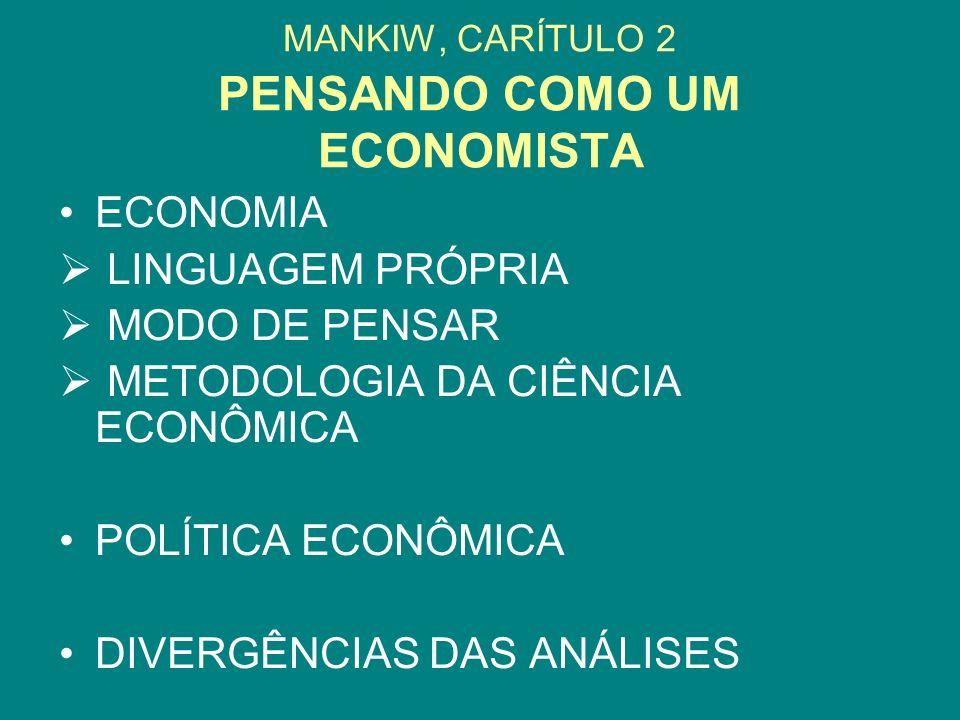 PORQUE OS ECONOMISTAS DISCORDAM CHARLATÃES E EXCENTRICOS BUSCA DE POPULARIDADE OU DE PODER POLÍTICO.