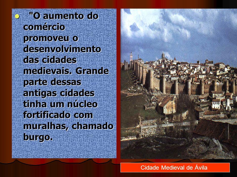 O aumento do comércio promoveu o desenvolvimento das cidades medievais.