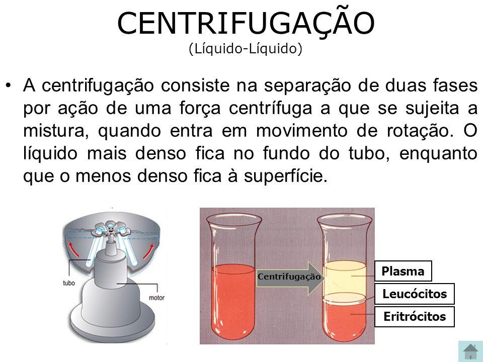 CENTRIFUGAÇÃO (Líquido-Líquido) A centrifugação consiste na separação de duas fases por ação de uma força centrífuga a que se sujeita a mistura, quand